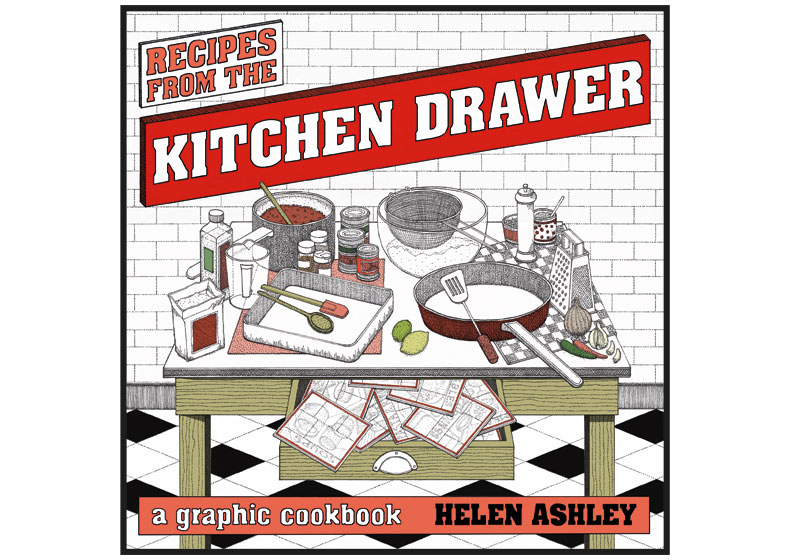 Recipes From the Kitchen Drawer: A Graphic Cookbook by Helen Ashley - front cover artwork